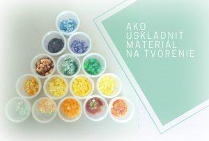 Ako uskladniť materiál na tvorenie