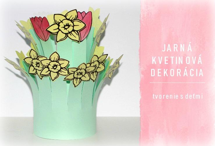 DIY Jarná kvetinová dekorácia z papiera